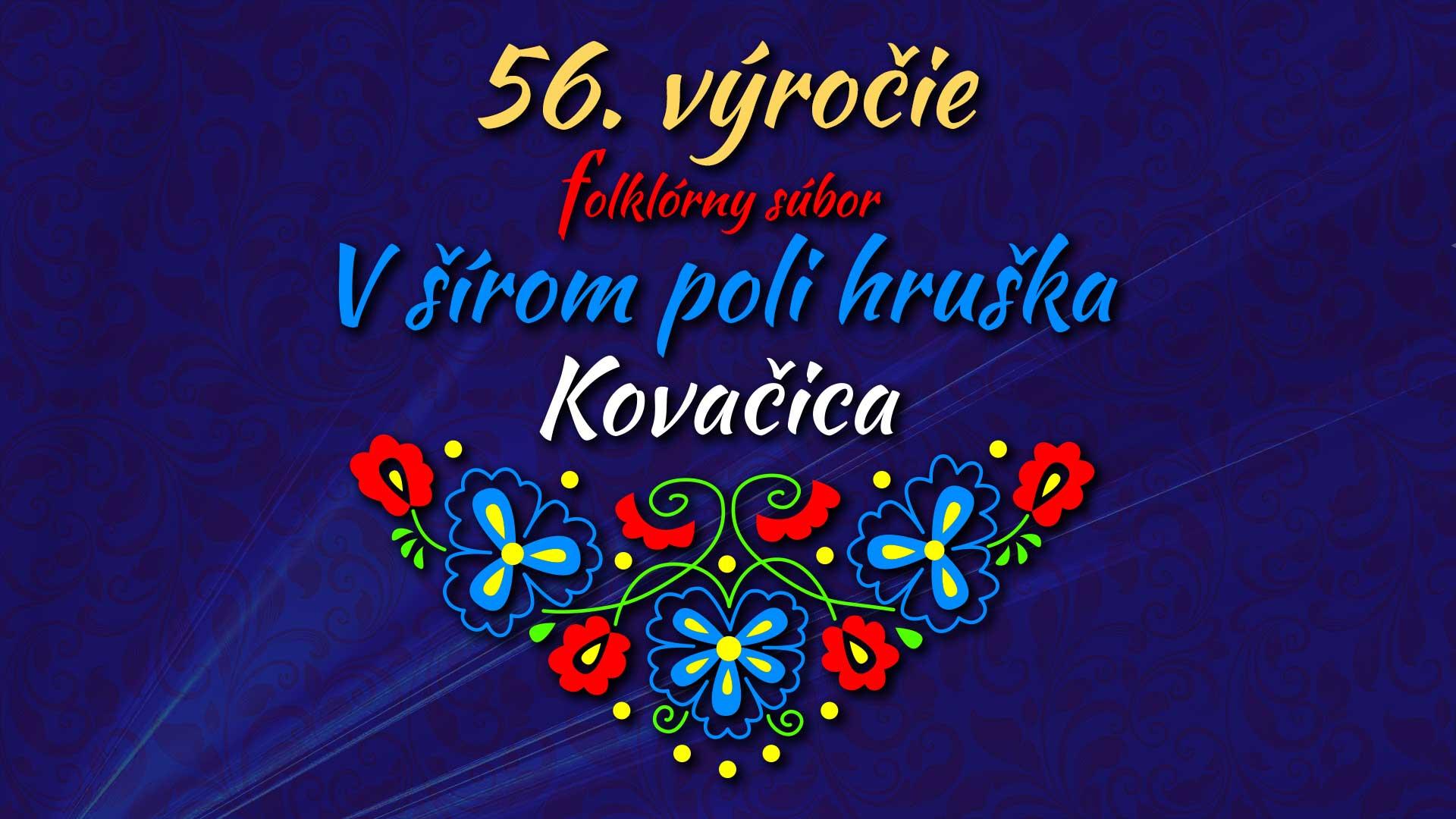 V šírom poli hruška, Kovačica – 56. výročie